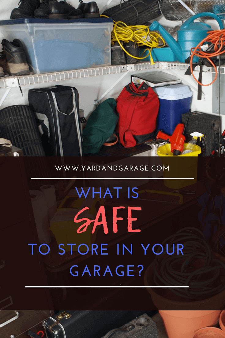 What can you store in your garage safely?