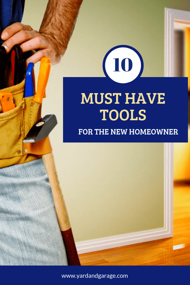 10 Must Have Tools for New Homeowners