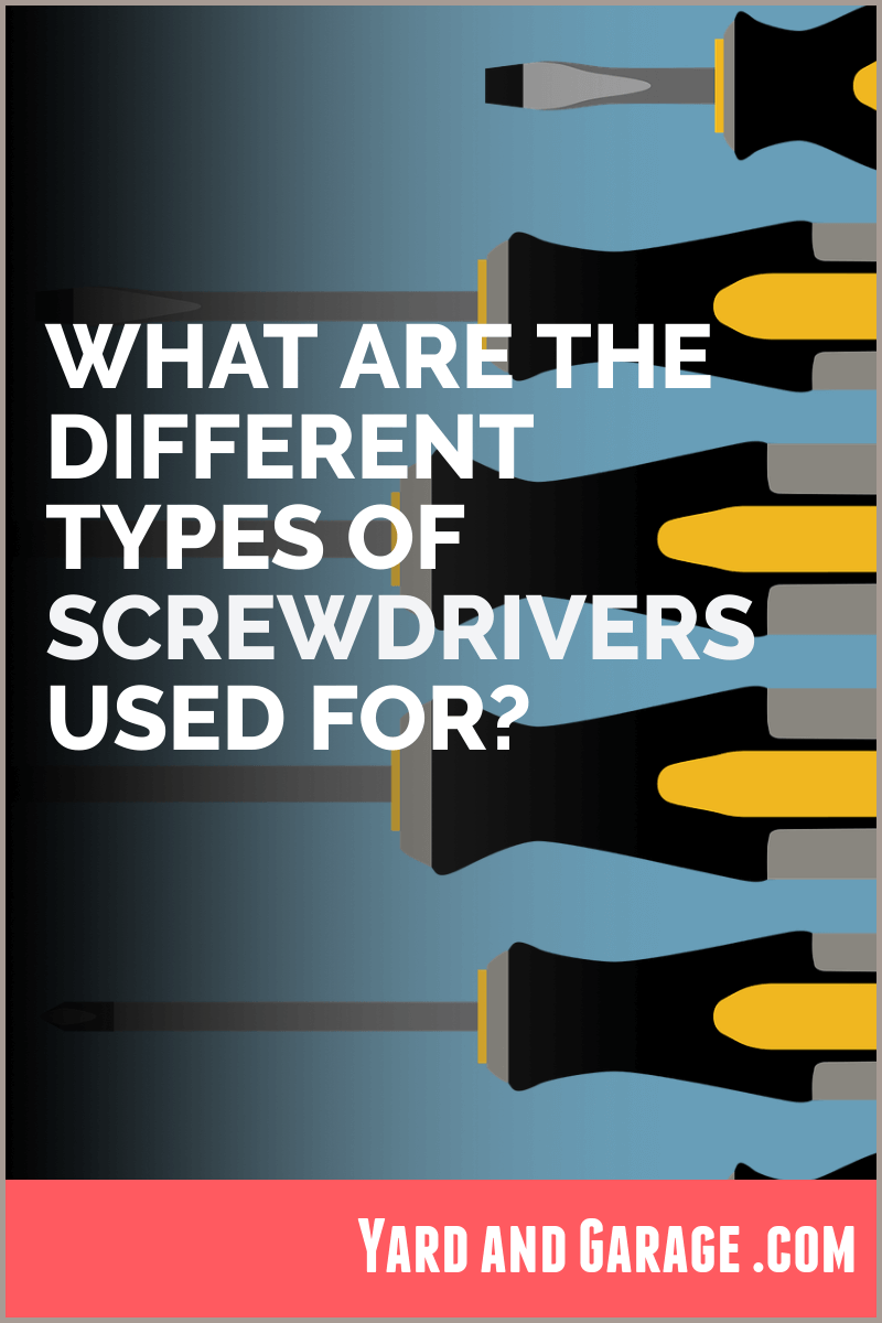 What are the different screwdriver types?