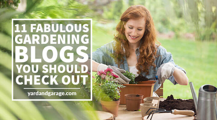 11 Fabulous Gardening Blogs You Should Check Out