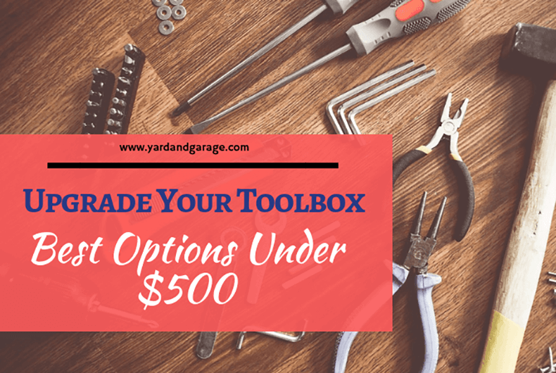 best tool box under 500 dollars