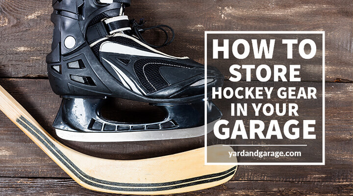 How to store hockey gear in the garage