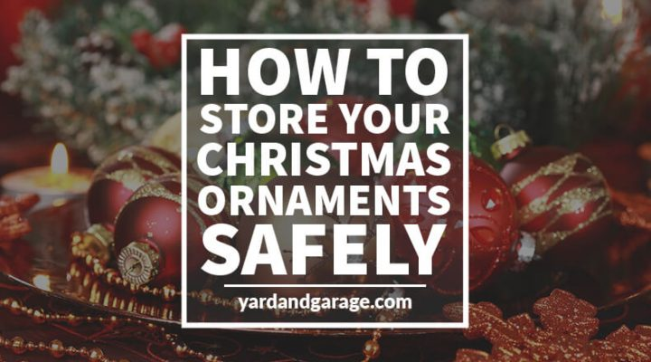 safely store christmas ornaments