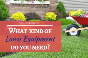 What lawn equipment do you need to maintain your lawn