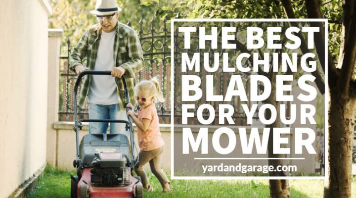 The Best Mulching Blades For Your Mower